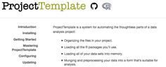 ProjectTemplate is a system for automating the thoughtless parts of a data analysis project.