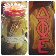 """excellent craft/gift idea ~  sororitycraft:    Present I made for my Little's birthday! """"reasons why your big loves you"""", I filled a mason jar with popsicle sticks and on every stick I have a different thing I love about my precious, WONDERFUL Little!"""