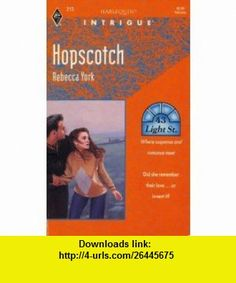 Hopscotch (43 Light Street, Book 6) (Harlequin Intrigue Series #213) (9780373222131) Rebecca York , ISBN-10: 0373222130  , ISBN-13: 978-0373222131 ,  , tutorials , pdf , ebook , torrent , downloads , rapidshare , filesonic , hotfile , megaupload , fileserve