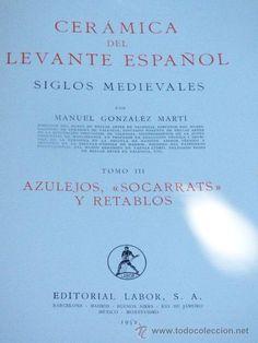 CERAMICA DEL LEVANTE ESPAÑOL. .Tomo 3 ,Azulejos, socarrats y retablos. M.GONZALEZ MARTI, 1952. - Foto 2