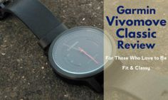 Garmin Vivomove Classic Review : A Classy Hybrid Smartwatch for Fitness Enthusiasts