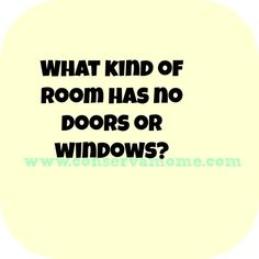 Do you like riddles? Here's a fun riddle of the day. What room has no windows or doors? Read on to find the answer. Fun Facts For Kids, Jokes For Kids, Dad Jokes, Riddles Kids, Jokes And Riddles, Brain Teasers Riddles, Brain Teasers With Answers, Funny Riddles With Answers, Humor