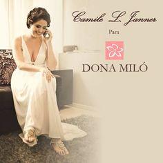 A bela Camile L. Janner, usando sandália Dona Miló no making off do seu grande dia.