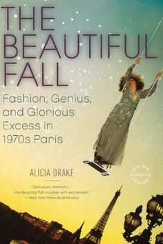 The Beautiful Fall: Fashion, Genius, and Glorious Excess in 1970s Paris by Alicia Drake,http://www.amazon.com/dp/0316001856/ref=cm_sw_r_pi_dp_g77jtb1S1S85KDC8