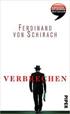 Verbrechen: Stories: Amazon.de: Ferdinand von Schirach: Bücher