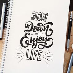 Slow down & Enjoy life! Slow down & Enjoy life! Hand Lettering Quotes, Calligraphy Quotes, Calligraphy Letters, Typography Quotes, Typography Letters, Brush Lettering, Caligraphy, Doodle Quotes, Bullet Journal Quotes
