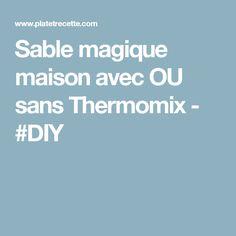 Sable magique maison avec OU sans Thermomix - #DIY