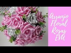 Arranjo Floral Rosas EVA - Topiaria - YouTube