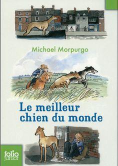 LE MEILLEUR CHIEN DU MONDE, de Michael Morpurgo - Ed. Gallimard Jeunesse - Dès 9 ans