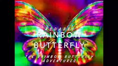 The rainbow butterfly, Asdabbi, has a story to tell. Read it yourself.