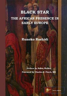 Black Star: the African Presence in Early Europe by Runoko Rashidi,http://www.amazon.com/dp/0956638023/ref=cm_sw_r_pi_dp_y8sOsb0WK84CAJAA