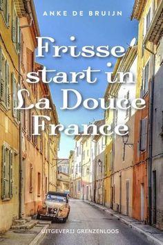 Frisse start in La Douce France | Anke de Bruijn
