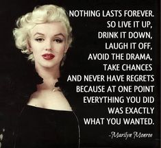 I don't normally cheesy quotes said by dead famous people, but I thought this was great.XXXX
