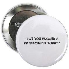 Come and hug a PR specialist...