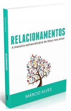 Livro Relacionamentos - Márcio Alves