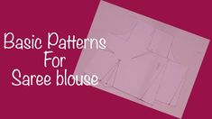 ♥ Saree Blouse ~Basic patterns ♥