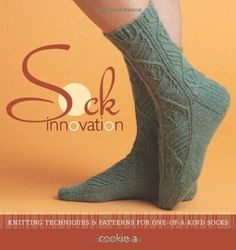 Sock Innovation: Knitting Techniques & Patterns for One-Of-A-Kind Socks: Knitting Techniques and Patterns for One-of-a Kind Socks von Cookie A http://www.amazon.de/dp/1596681098/ref=cm_sw_r_pi_dp_-3Q0vb0KZT2KQ
