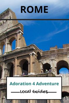 Adoration 4 Adventure's local guide for visitor's to Rome, Italy. Including top places to eat, drink, stay and how to get around on a budget.