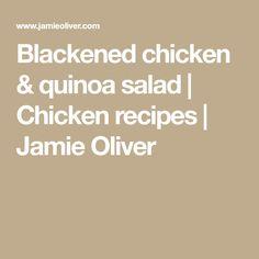 Blackened chicken & quinoa salad | Chicken recipes | Jamie Oliver