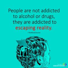 There are some scary things in our world today, but none is more scary than an addiction to drugs and alcohol. It's a growing problem in our society, and alcohol and drug addiction has become a tough nut to crack, so to speak. Drugs and alcohol make. Drug Quotes, Quotes Quotes, Sober Quotes, Quotes About Drugs, Food Quotes, Advice Quotes, Quit Drinking Alcohol, Alcohol Drug, Addiction Recovery Quotes