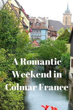 It is not difficult to have a romantic weekend in Colmar, France, as this is a village that fairytales are made of. Colmar is located in the Alsace Region of France and lies close to the stunning French city of Strasbourg.