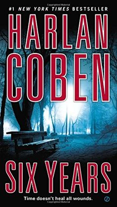 Six Years, 2013 The New York Times Best Sellers Fiction winner, Harlan Coben #NYTime #GoodReads #Books