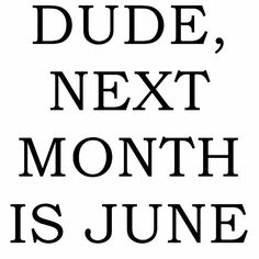 Month of my birth <3