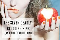The 7 Deadly Sins of Blogging & How To Avoid Them at all cost!. When it comes to Blogging you must always remember these 7 Deadly Sins of Blogging...