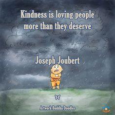 Kindness is loving people more than they deserve - Joseph Joubert Artwork Buddha Doodles