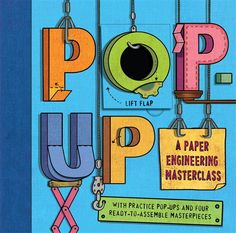 POP-UP: EVERYTHING YOU NEED TO KNOW TO CREATE YOUR OWN POP-UP BOOK paper engineered by Ruth Wickings, illustrations by Frances Castle. A pop-up book that teaches you how to make pop-up books! How cool is that?