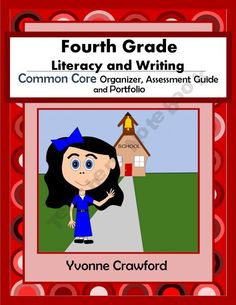 Just Released! - The Common Core Organizer, Assessment Guide and Portfolio for Fourth Grade Literacy and Writing is full of tools that you can use to teach and assess fourth grade Common Core Language Arts skills to your class throughout the school year.$