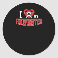 I Love My Firefighter Axe Wife or Mom Classic Round Sticker  firefighter nursery, firefighter christmas, cricut firefighter #tshirtsofinstagram #fireman #firefighters