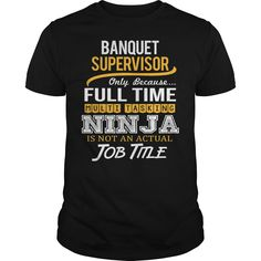 (New Tshirt Design) Awesome Tee For Banquet Supervisor [Tshirt Sunfrog] Hoodies, Funny Tee Shirts