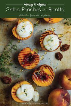 Honey & Thyme Grilled Peaches with Ricotta, peaches, honey, ricotta, cream cheese, thyme, dessert, brunch, grilled,