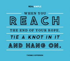 """When you reach the end of your rope..."""