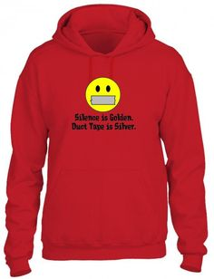silence is golden duct tape is silver Hoodie