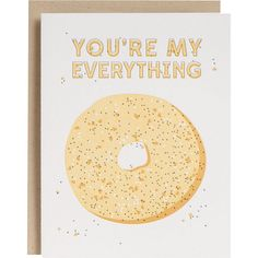Your'e my everything (bagel)