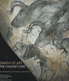 Dawn of Art: The Chauvet Cave (The Oldest Known Paintings in the World): Jean-Marie Chauvet, Eliette Brunel Deschamps, Christian Hillaire, J. Chauvet Cave, Paleolithic Art, Cave Drawings, Art Ancien, Art Premier, Art Sculpture, Old Paintings, Human Art, Art Graphique