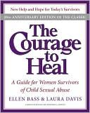 Courage to Heal: A Guide for Women Survivors of Child Sexual Abuse 20th Anniversary Edition ( for anyone thats in healing process, for counselors who has patients who are dealing with the effects of sexual abuse and behaviors this is the book)