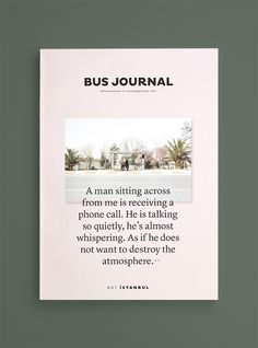 The Bus Journal is a self-initiated publication about discovering everyday city life by public bus. By Sarah Le Donne