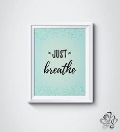 Just Breathe, Instant download printable, Typography wall art, Motivational quote, digital download by NSgraphicdesing on Etsy