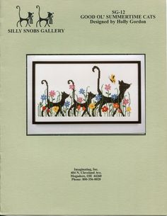 Silly Snobs Gallery GOOD OL SUMMERTIME CATS SG-12 OOP Holly Gordon Cats Cross Stitch