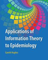 "Applications of Information Theory to Epidemiology by Gareth Hughes  ""This book provides a new tool in diagnostic decision making by joining applications of information theory to plant disease epidemiology."""
