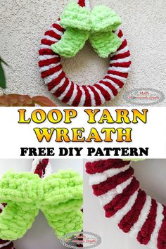 How to make an Easy Loop Yarn Wreath - Free Pattern Learn how to make a Red & White Loop Yarn Wreath with Grinch Green Bow. The Wreath looks like candy cane and is made with loop yarn. Crochet Christmas Wreath, Christmas Crafts, Christmas Wreaths, Finger Knitting, Loom Knitting, Grinch, Yarn Projects, Homemade Crafts, Diy Wreath