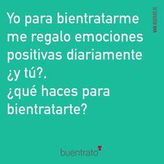 Yo para bientratarme me regalo emociones positivas diariamente ¿y tú?, ¿que haces para bientratatarte? #buentrato #citas #quotes #emocion  http://buentrato.eu