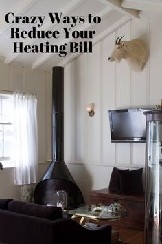 Crazy Ways to Reduce Your Heating Bill This Winter