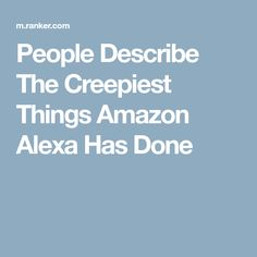 People Describe The Most Uncanny Things Their Alexa Has Done Haunting Stories, Creepy Stories, Real Ghost Stories, Creepy People, Real Ghosts, Very Scary, The Dark World, Thought Catalog, Creepypasta