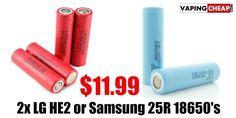 2x LG or Samsung 18650's $11.99 - http://vapingcheap.com/cheap-lg-samsung-18650-batteries/