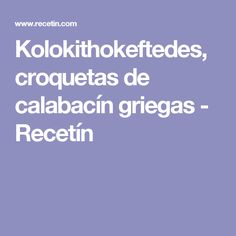 Kolokithokeftedes, croquetas de calabacín griegas - Recetín