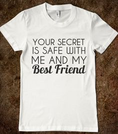 $16.50 your secret is safe with me and my best friend - T-shirts, Organic Shirts, Hoodies, Kids Tees, Baby One-Pieces and T...